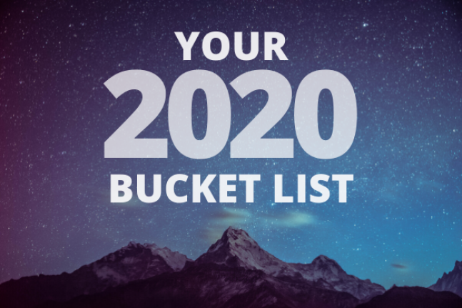 Your 2020 Bucket List